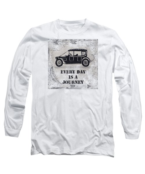 Every Day Is A Journey  Long Sleeve T-Shirt by Stanka Vukelic