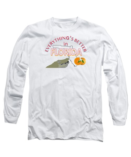 Everything's Better In Florida Long Sleeve T-Shirt by Pharris Art