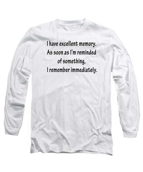 Excellent Memory Long Sleeve T-Shirt