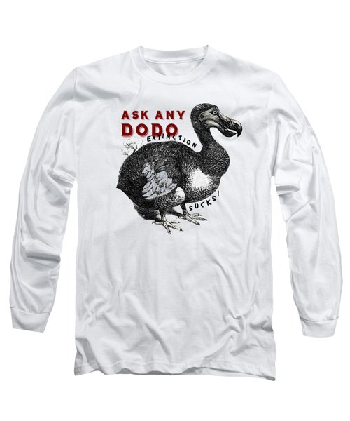 Extinction Sucks Dodo Bird #3 Long Sleeve T-Shirt