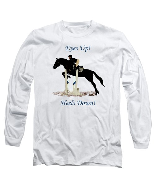 Eyes Up, Heels Down Horse Long Sleeve T-Shirt
