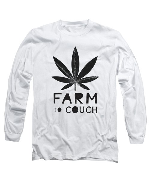 Farm To Couch Black And White- Cannabis Art By Linda Woods Long Sleeve T-Shirt