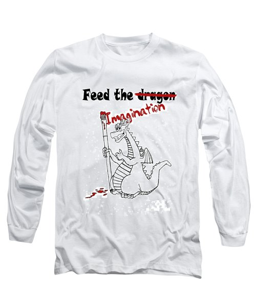 Feed The Imagination Long Sleeve T-Shirt