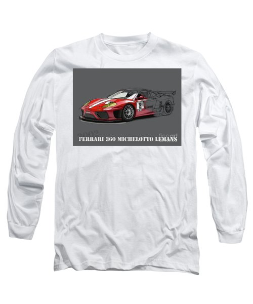 Ferrari 360 Michelotto Le Mans Race Car. Long Sleeve T-Shirt