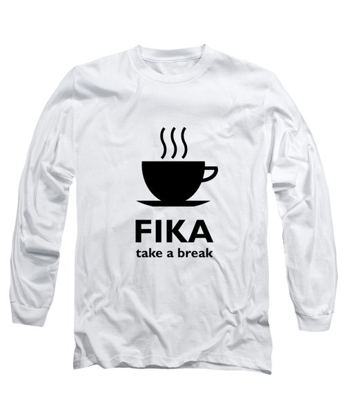 Fika - Take A Break Long Sleeve T-Shirt