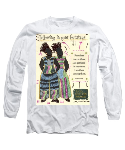 Following In Your Footsteps Long Sleeve T-Shirt