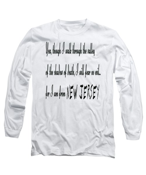 For I Am From New Jersey Long Sleeve T-Shirt
