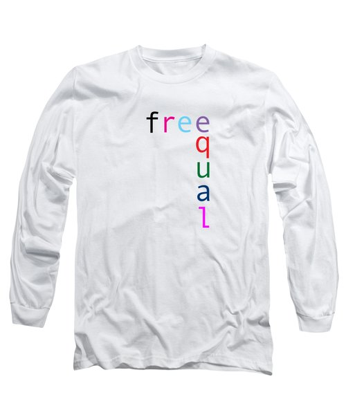 Free Equal Long Sleeve T-Shirt