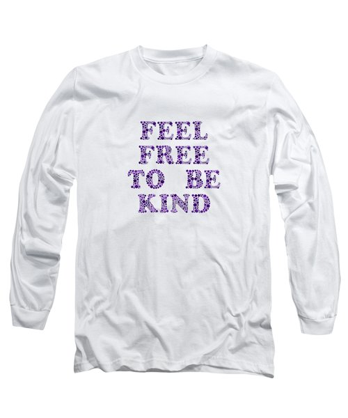 Long Sleeve T-Shirt featuring the digital art Free To Be Kind by Rachel Hannah