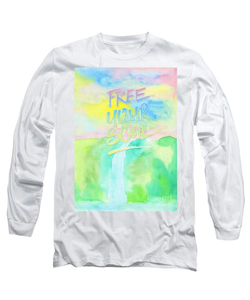 Free Your Soul Watercolor Colorful Spring Waterfall Painting Long Sleeve T-Shirt