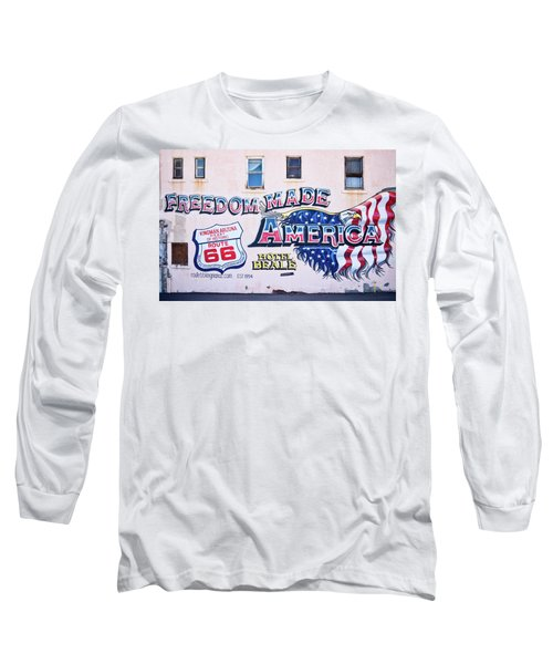 Freedom Made America - Mural Art On Route 66 Long Sleeve T-Shirt