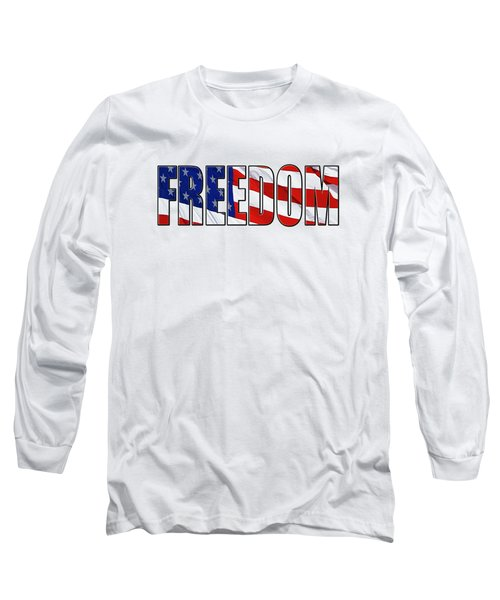 Freedom Long Sleeve T-Shirt by Phyllis Denton