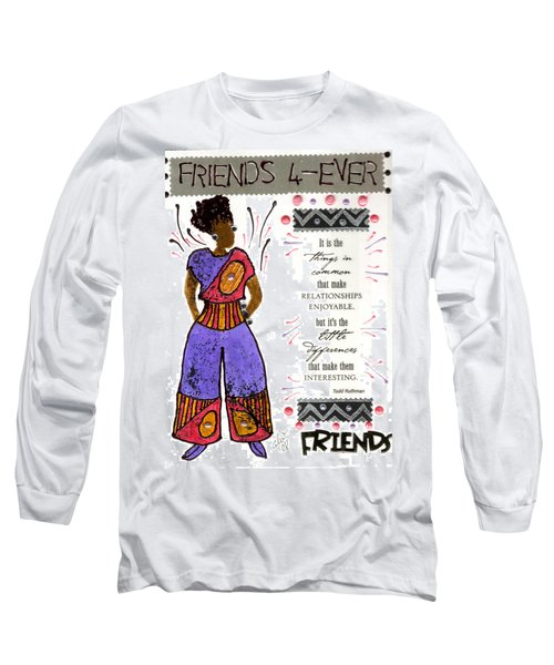Friends 4ever Long Sleeve T-Shirt by Angela L Walker