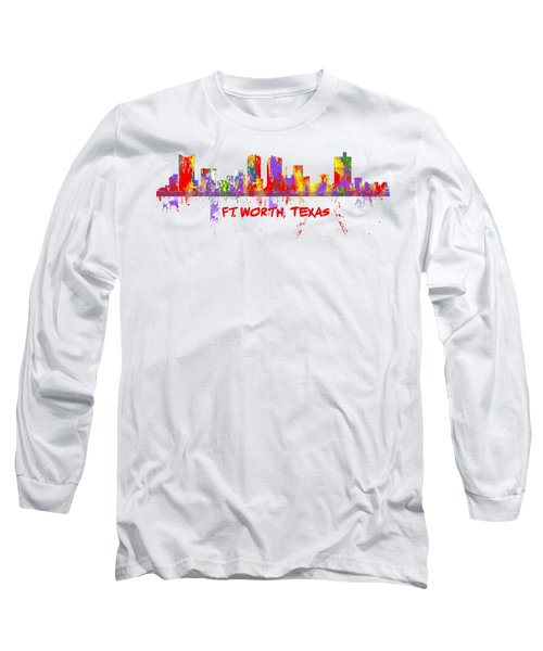 Ft Worth Tx Skyline Tshirts And Accessories Art Long Sleeve T-Shirt by Loretta Luglio