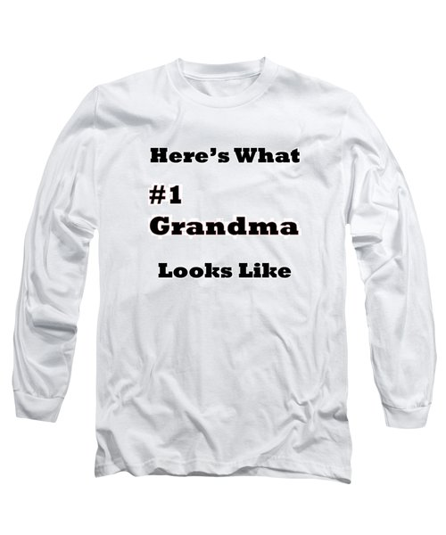 Funny Grandma Saying Long Sleeve T-Shirt