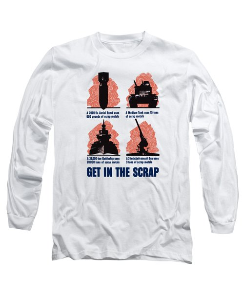 Get In The Scrap - Ww2 Long Sleeve T-Shirt