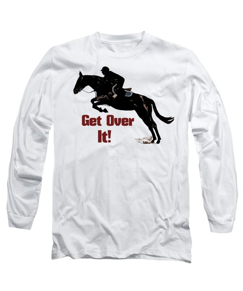 Get Over It Horse Jumper Long Sleeve T-Shirt by Patricia Barmatz