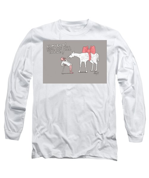 Gift Horse Long Sleeve T-Shirt