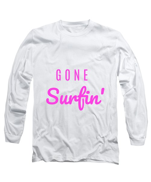 Gone Surfin' Pink Long Sleeve T-Shirt