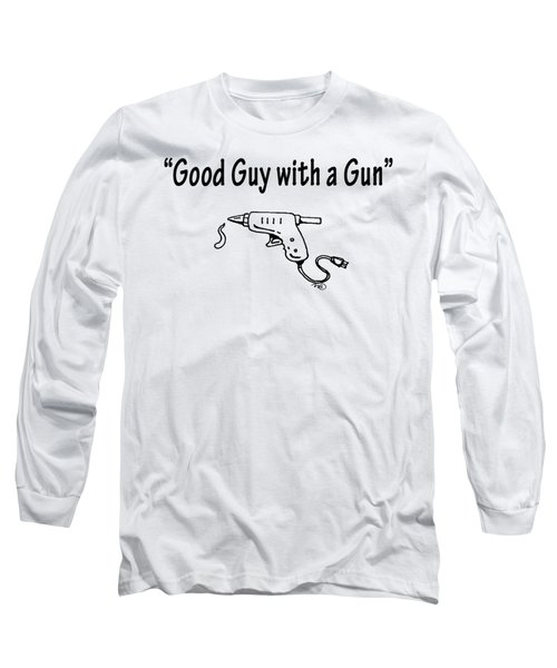 Good Guy With A Gun Long Sleeve T-Shirt