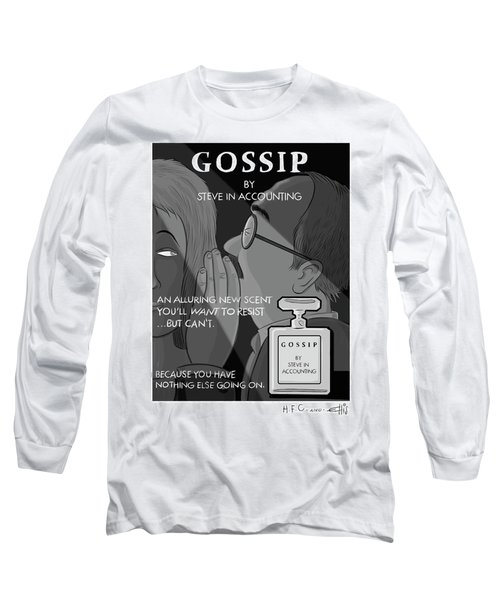 Gossip By Steve In Accounting Long Sleeve T-Shirt