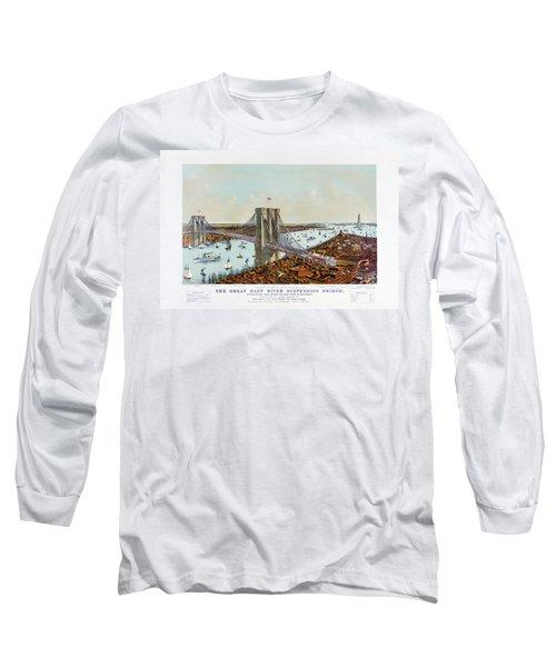 Great East River Suspension Bridge 1892 Long Sleeve T-Shirt