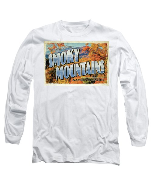 Greetings From Smoky Mountains National Park Long Sleeve T-Shirt