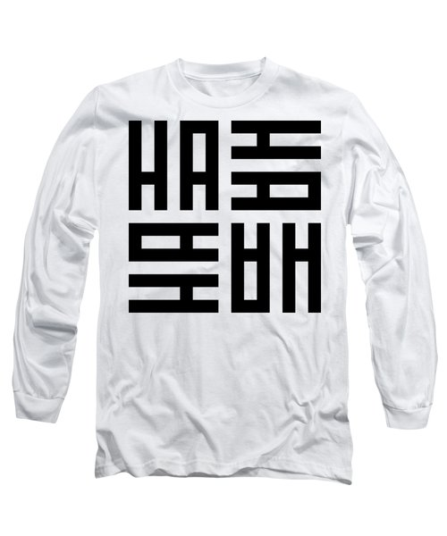 Ha Ha Ha Long Sleeve T-Shirt