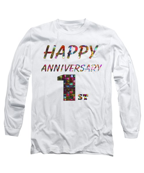 Happy First 1st Anniversary Celebrations Design On Greeting Cards T-shirts Pillows Curtains Phone   Long Sleeve T-Shirt by Navin Joshi