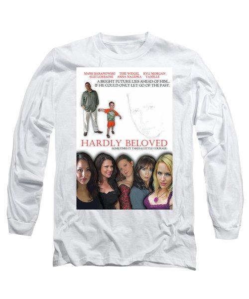 Hardly Beloved Poster Long Sleeve T-Shirt
