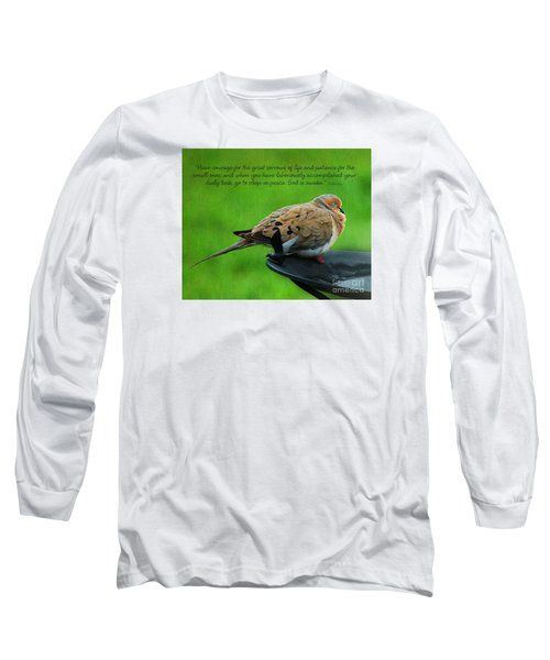 Have Courage  Long Sleeve T-Shirt by Diane E Berry