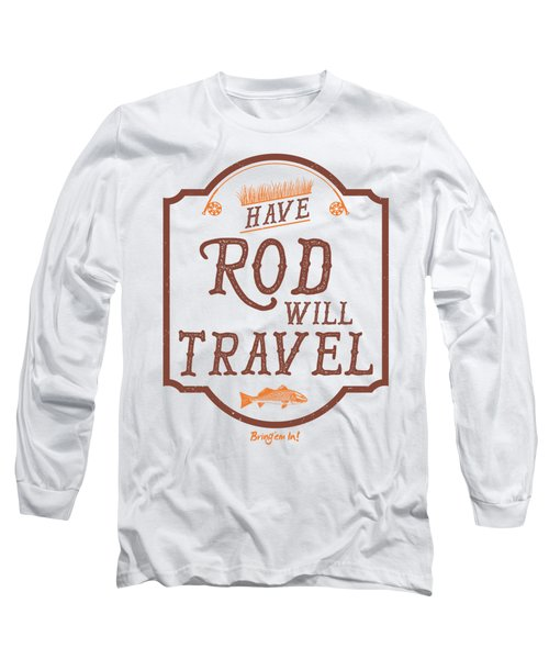 Have Rod Will Travel Backcountry Long Sleeve T-Shirt