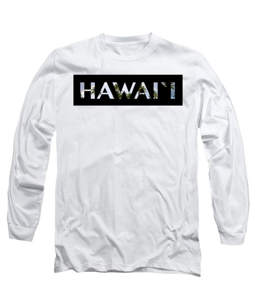 Hawaii Letter Art Long Sleeve T-Shirt by Saya Studios