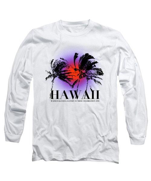 Hawaiian Sunrise Long Sleeve T-Shirt