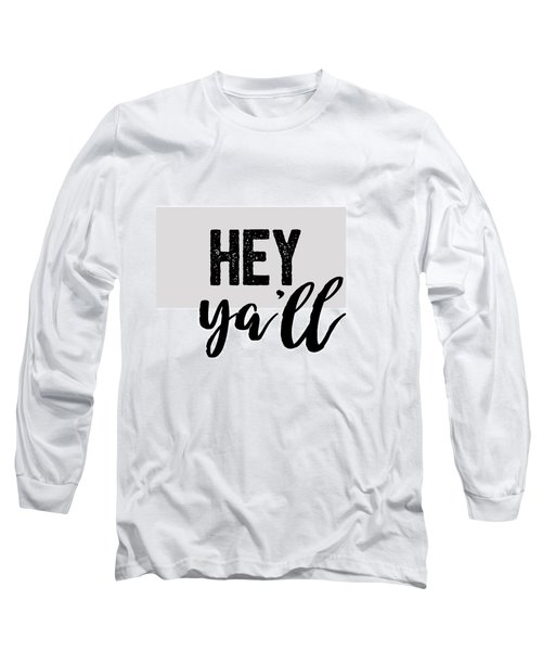 Hey Typography Design Long Sleeve T-Shirt by Ann Powell