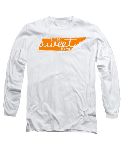 Home Sweet Home Tennessee Long Sleeve T-Shirt