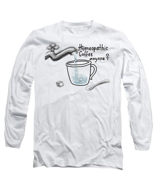 Homeopathic Coffee Long Sleeve T-Shirt