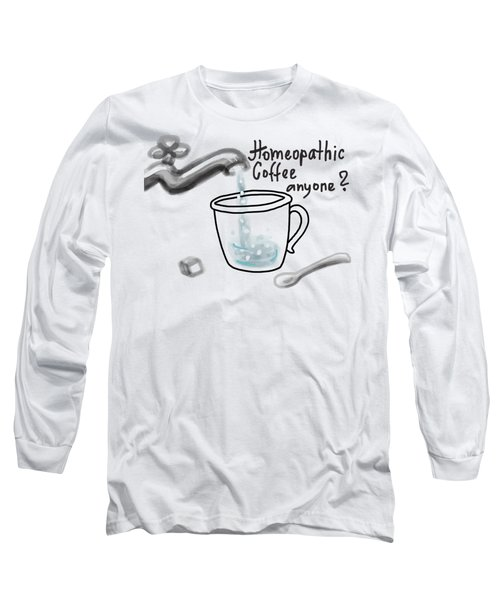 Homeopathic Coffee Long Sleeve T-Shirt