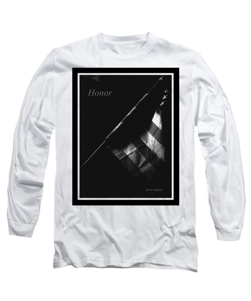 Long Sleeve T-Shirt featuring the photograph Honor by Steven Lebron Langston