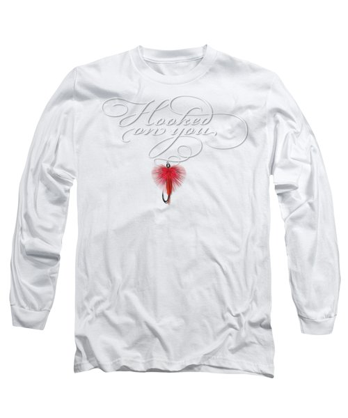 Hooked On You Long Sleeve T-Shirt by Rob Corsetti