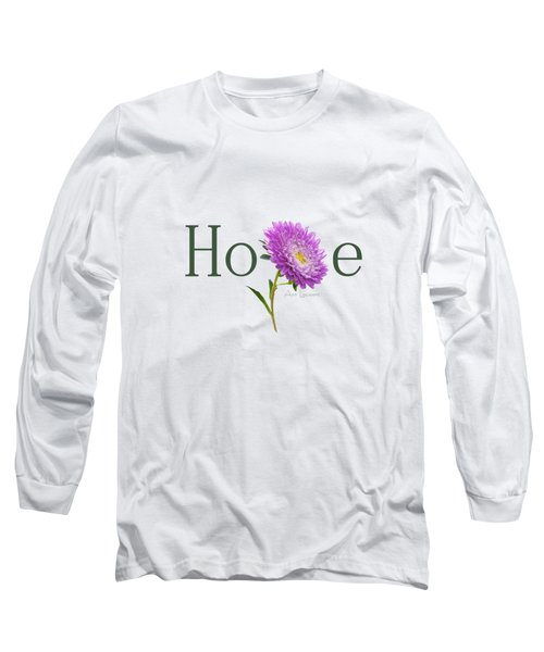 Hope Shirt Long Sleeve T-Shirt by Ann Lauwers