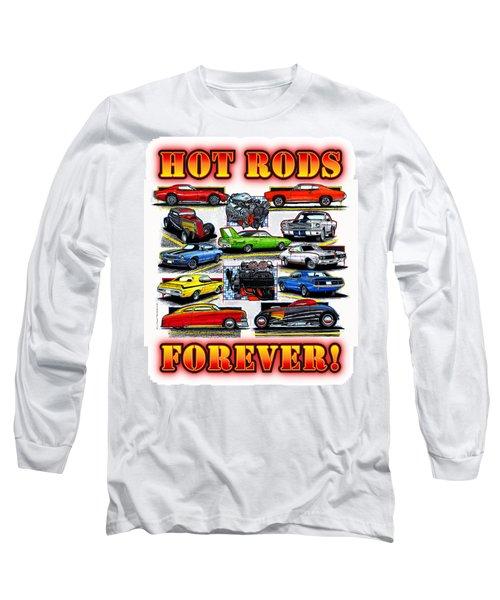 Hot Rods Forever Long Sleeve T-Shirt