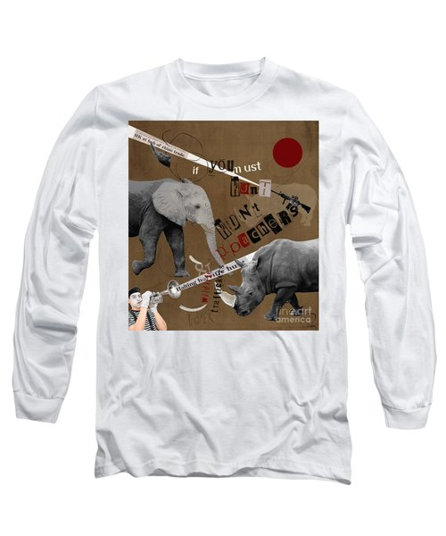 Hunt Wildlife Poachers Long Sleeve T-Shirt by Nola Lee Kelsey