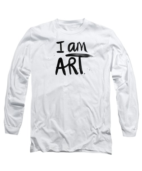 I Am Art Black Ink - Art By Linda Woods Long Sleeve T-Shirt