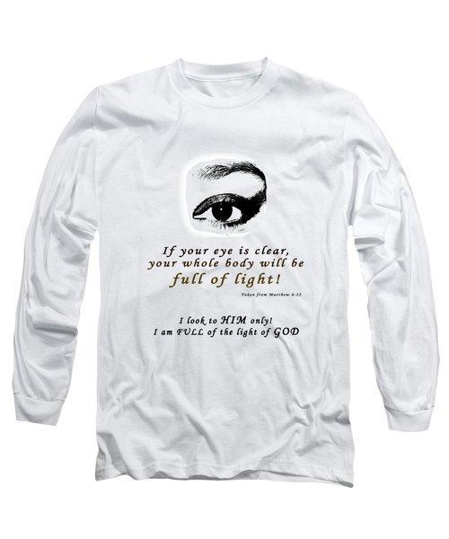 I Am Full Of Light Long Sleeve T-Shirt