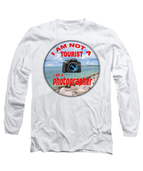 I Am Not A Tourist Long Sleeve T-Shirt by Bob Slitzan