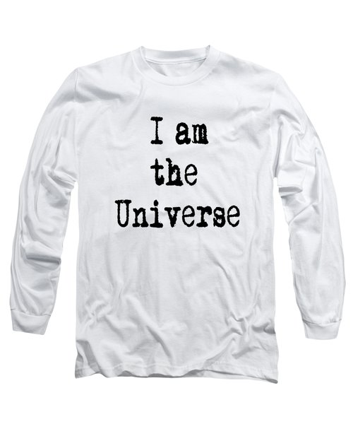 I Am The Universe - Cosmic Universe Quotes Long Sleeve T-Shirt