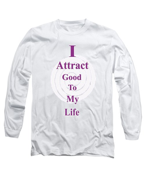 I Attract Long Sleeve T-Shirt