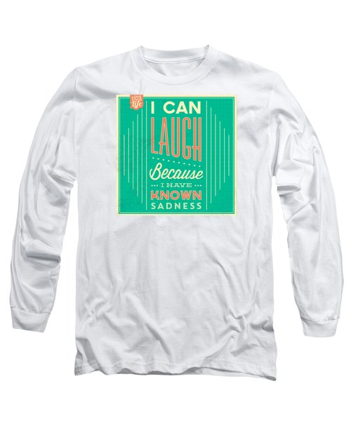 I Can Laugh Long Sleeve T-Shirt
