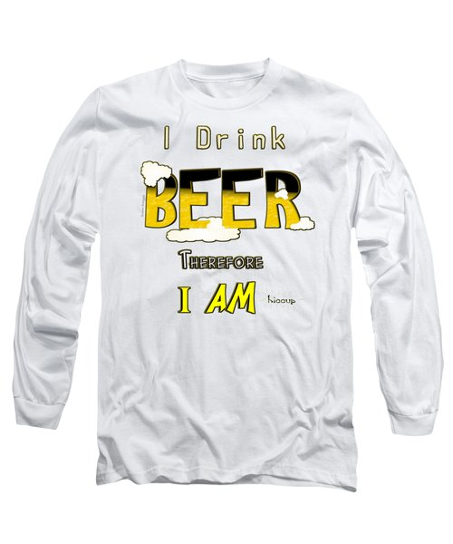 I Drink Beer Long Sleeve T-Shirt